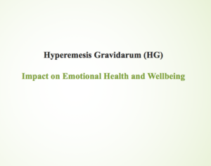 Hyperemesis Gravidarum Hg Impact On Emotional Health And Wellbeing